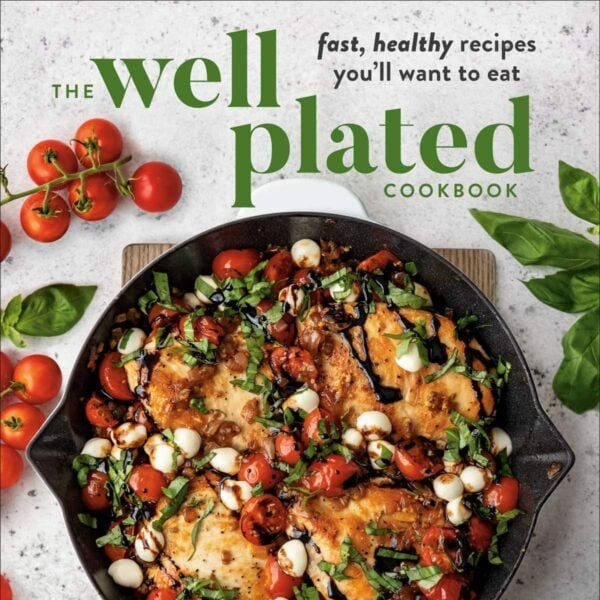 The Well Plated Cookbook by Erin Clarke